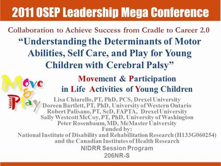 "2011 OSEP Leadership Mega Conference Collaboration to Achieve Success from Cradle to Career 2.0 ""Understanding the Determinants of Motor Abilities, Self."