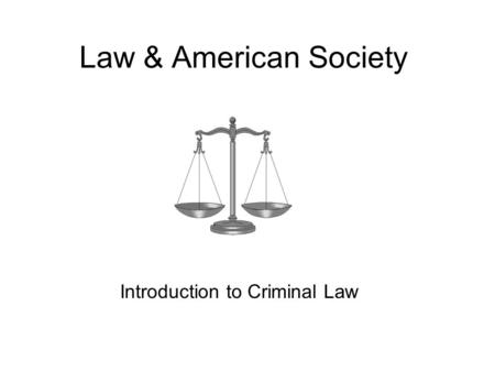 intro to criminal law Introduction to criminal law law and otter criminal law - introduction - duration: criminal law - elements of an.