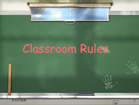 9/23/20151 Classroom Rules. 9/23/20152 Introduction / These are the rules we will use in our classroom and throughout the school. / They were created.