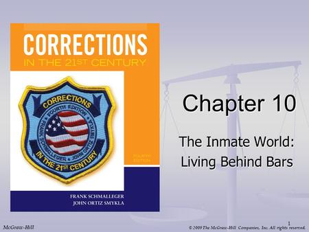 © 2009 The McGraw-Hill Companies, Inc. All rights reserved. McGraw-Hill Chapter 10 The Inmate World: Living Behind Bars 1.