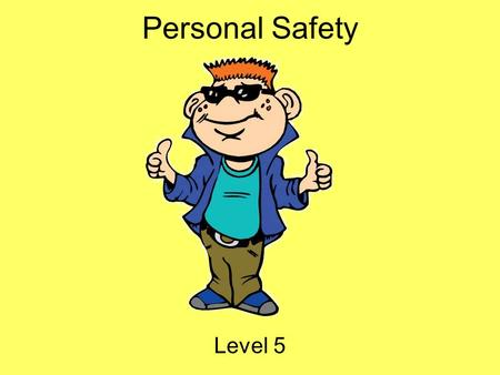 Personal Safety Level 5. Hey Everybody! My name is Tek. I ' m going to be your guide today! I ' m a part of i-SAFE America, and we are concerned with.