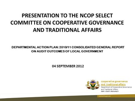 PRESENTATION TO THE NCOP SELECT COMMITTEE ON COOPERATIVE GOVERNANCE AND TRADITIONAL AFFAIRS DEPARTMENTAL ACTION PLAN: 2010/11 CONSOLIDATED GENERAL REPORT.