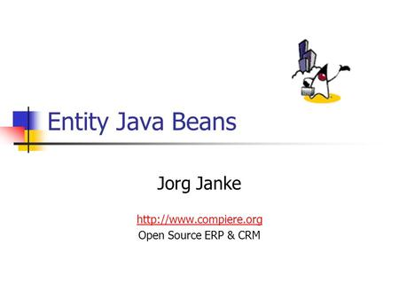 Entity Java Beans Jorg Janke  Open Source ERP & CRM.