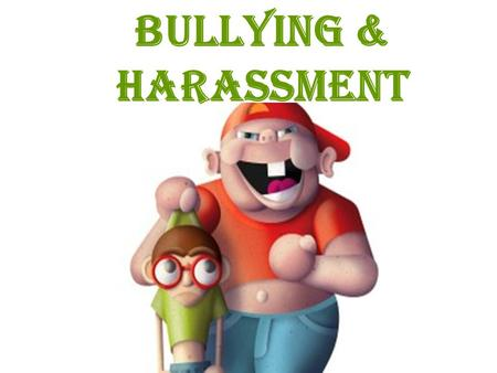 BULLYING & Harassment. What does a BULLY look like??