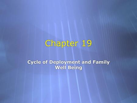 Cycle of Deployment and Family Well Being