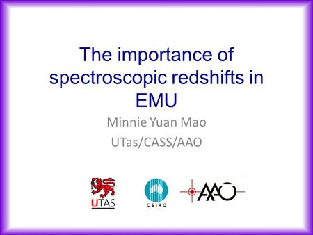 The importance of spectroscopic redshifts in EMU Minnie Yuan Mao UTas/CASS/AAO.