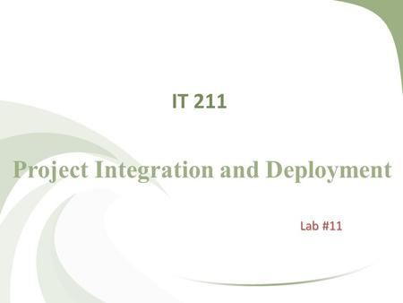 IT 211 Project Integration and Deployment Lab #11.