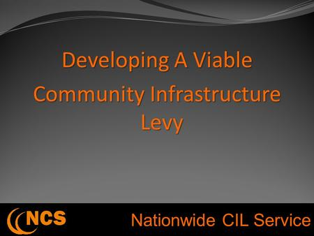 Nationwide CIL Service Developing A Viable Community Infrastructure Levy.