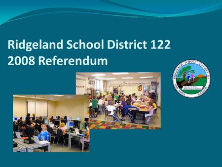 Ridgeland School District 122 2008 Referendum. District 122 in Oak Lawn.