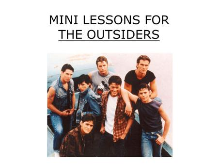 MINI LESSONS FOR THE OUTSIDERS. MINI LESSON # 1: POINT OF VIEW Point of View is the vantage point from which an author presents a story. Point of view.