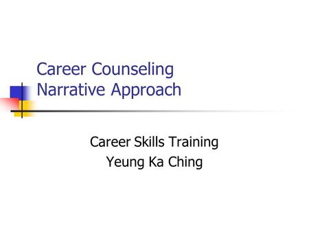 Career Counseling Narrative Approach