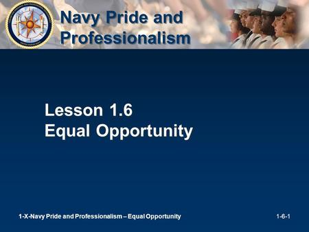 Navy Pride and Professionalism Lesson 1.6 Equal Opportunity