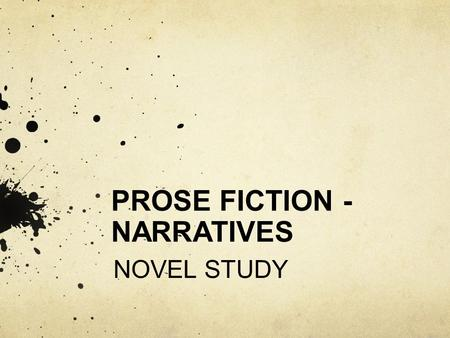 PROSE FICTION - NARRATIVES