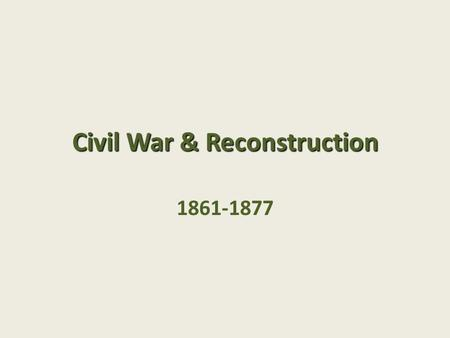 Civil War & Reconstruction 1861-1877. Discussion at the Continental Arms 1861 Frederick William Billing Born: Eschwege, Germany 1835 Died: Santa Cruz,
