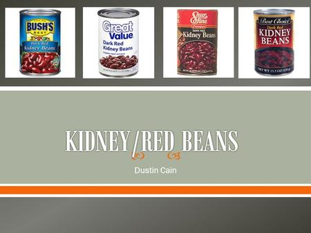  Dustin Cain.  In 2007, Kidney/Red Beans had sales of 127 million dollars.  Of those sales, Private Label accounted for about 57 million dollars. 