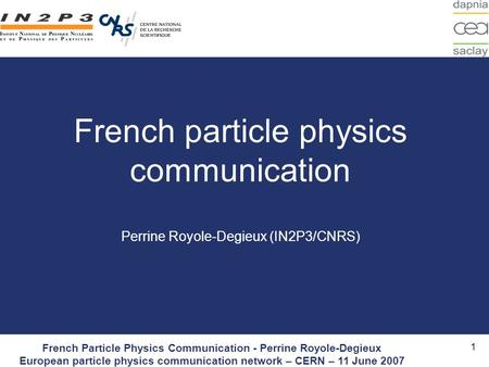 Click to edit Master title style French Particle Physics Communication - Perrine Royole-Degieux European particle physics communication network – CERN.