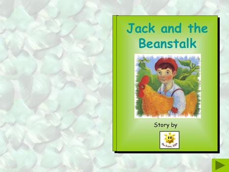 Jack and the Beanstalk Story by Word Bank Once upon a time lived red little boy Jack cottage mother.
