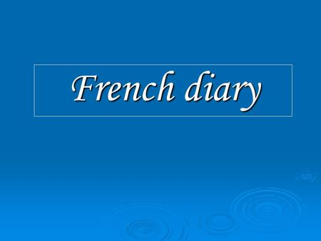 French diary. Map of France Our friends from Valence.