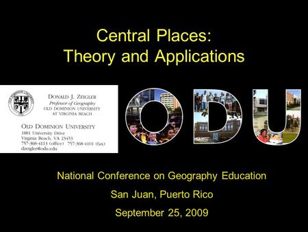 Central Places: Theory and Applications National Conference on Geography Education San Juan, Puerto Rico September 25, 2009.