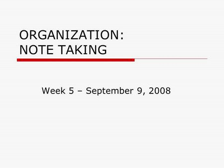 ORGANIZATION: NOTE TAKING