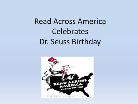 Read Across America Celebrates Dr. Seuss Birthday.
