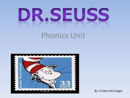 Phonics Unit By: Kristen McColgan. Rhyming is a word agreeing with another in terminal sound. Poems usually rhyme.