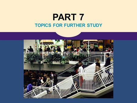 PART 7 TOPICS FOR FURTHER STUDY. Copyright © 2006 Nelson, a division of Thomson Canada Ltd. 21 The Theory of Consumer Choice.