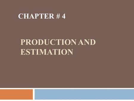 PRODUCTION AND ESTIMATION CHAPTER # 4. Introduction  Production is the name given to that transformation of factors into goods.  Production refers to.