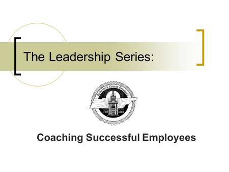 The Leadership Series: Coaching Successful Employees.