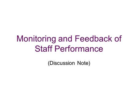 Monitoring and Feedback of Staff Performance (Discussion Note)