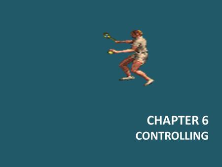 CHAPTER 6 CONTROLLING. Copyright © 2005 Prentice Hall, Inc. All rights reserved. 18–2 What Is Control? Control – The process of monitoring activities.
