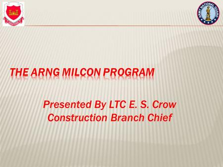 Presented By LTC E. S. Crow Construction Branch Chief.