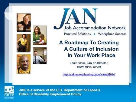 JAN is a service of the U.S. Department of Labor's Office of Disability Employment Policy. 1 A Roadmap To Creating A Culture of Inclusion In Your Work.