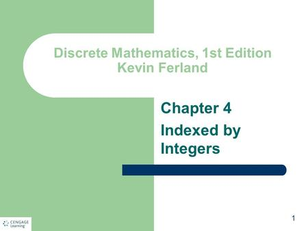 Discrete Mathematics, 1st Edition Kevin Ferland Chapter 4 Indexed by Integers 1.