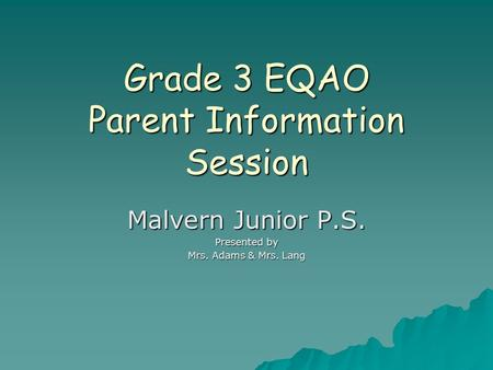 Grade 3 EQAO Parent Information Session