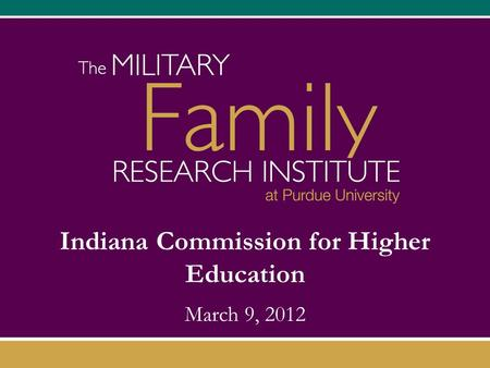 Indiana Commission for Higher Education March 9, 2012.