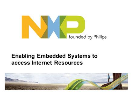 Enabling Embedded Systems to access Internet Resources.