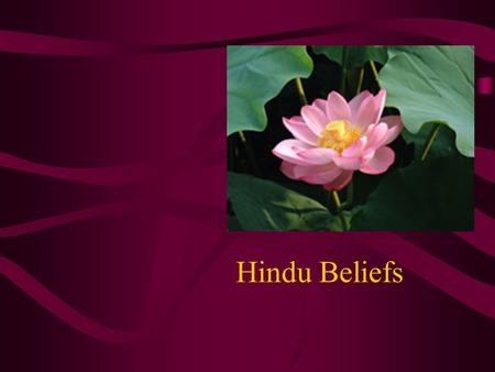 Hindu Beliefs. Hinduism is often described as a non- dogmatic religion. People are free to worship any set of doctrines or rules they like. It does not.
