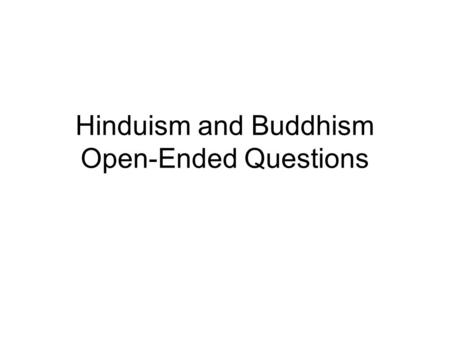Hinduism and Buddhism Open-Ended Questions
