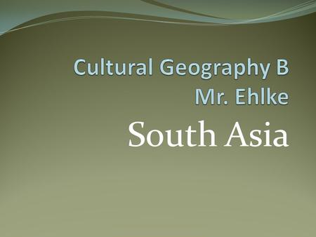 South Asia. South Asia Geo & Early History 7 Countries (India, Pakistan, Afghanistan, Bangladesh, Sri Lanka, Nepal, Bhutan) Geo Features Himalayas (Tallest.