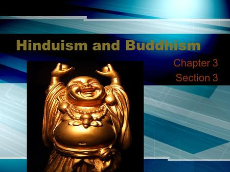 "Hinduism and Buddhism Chapter 3 Section 3. Vedanta ""End of the Vedas"" 700 B.C. –Indian religious thinkers questioned the authority of the Brahmins Vedanta."