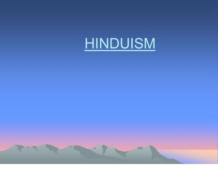 HINDUISM. Founding of the Religion  No single founder  Made from a beliefs collected over thousands of years.  Vedic scriptures (Vedas): considered.