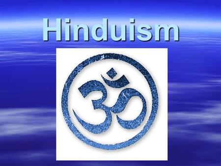 Hinduism. Approximately 4000 years old, Hinduism is considered one of the oldest religions in the world.