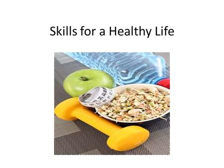 Skills for a Healthy Life. Consumer A person who buys products or services.