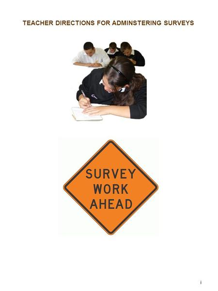 "<strong>TEACHER</strong> DIRECTIONS FOR ADMINSTERING SURVEYS i. Survey Assessments -Lead students through assessments, beginning with ""How I Use My Time Survey"" -Some."