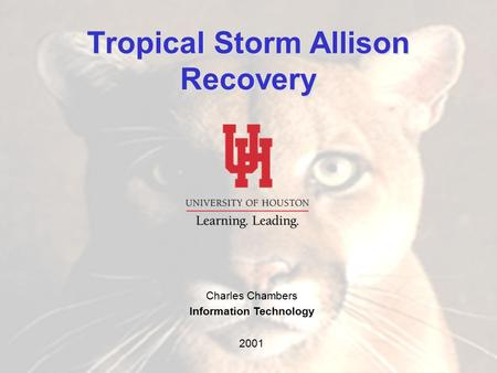 Allison 2001 Charles Chambers Information Technology 2001 Tropical Storm Allison Recovery.