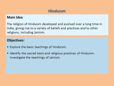Hinduism Main Idea Objectives: