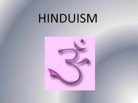 HINDUISM. Founder/Origin/Location Aryans/No one in particular 3000-2000 BCE India.
