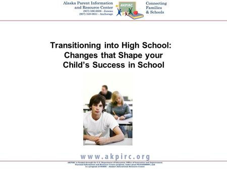 Transitioning into High School: Changes that Shape your Child's Success in School.