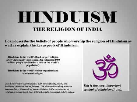 Hinduism is the world's oldest organized and continued religion.